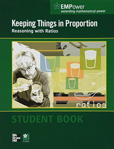 EMPower Math, Keeping Things in Proportion: Reasoning with Ratios, Student Edition   2012 (Student Manual, Study Guide, etc.) 9780076620937 Front Cover