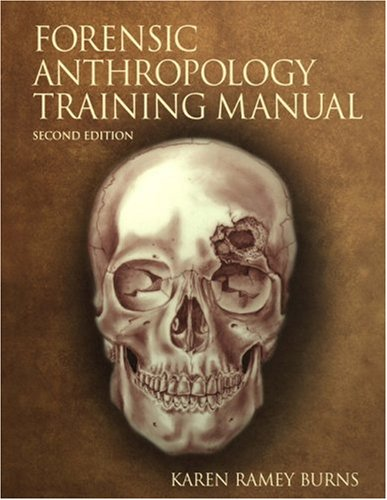 Forensic Anthropology Training Manual  2nd 2007 (Revised) edition cover