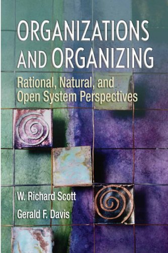 Organizations and Organizing Rational, Natural and Open Systems Perspectives 6th 2007 (Revised) edition cover