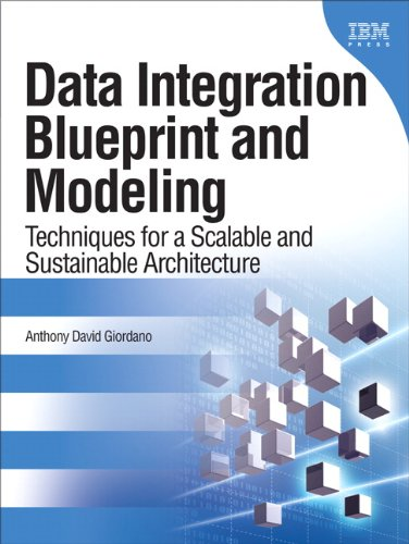 Data Integration Blueprint and Modeling Techniques for a Scalable and Sustainable Architecture  2011 9780137084937 Front Cover