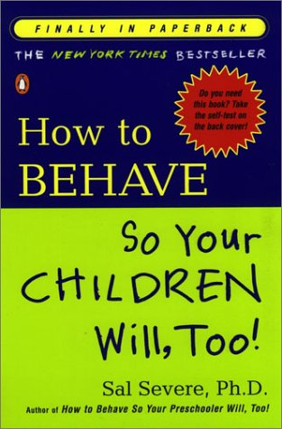 How to Behave So Your Children Will, Too!   2000 edition cover