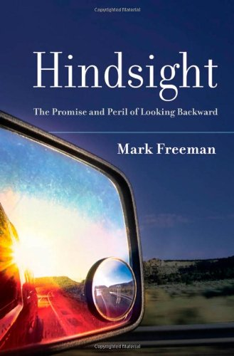 Hindsight The Promise and Peril of Looking Backward  2009 9780195389937 Front Cover