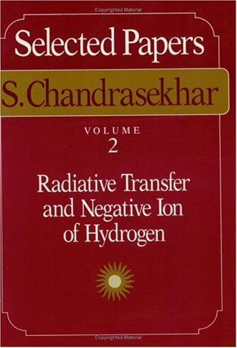 Selected Papers Radiative Transfer and Negative Ion of Hydrogen  1989 9780226100937 Front Cover