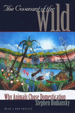 Covenant of the Wild Why Animals Chose Domestication N/A edition cover