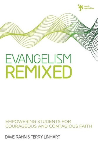 Evangelism Remixed Empowering Students for Courageous and Contagious Faith  2009 edition cover