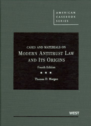 Cases and Materials on Modern Antitrust Law and Its Origins  4th 2009 (Revised) edition cover