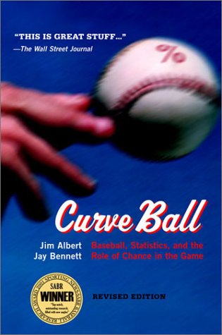 Curve Ball Baseball, Statistics, and the Role of Chance in the Game 2nd 2001 (Revised) edition cover