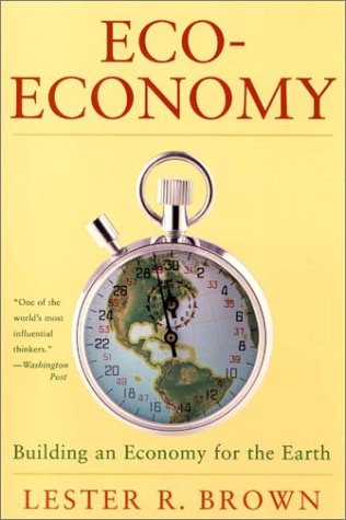 Eco-Economy Building an Economy for the Earth  2001 edition cover