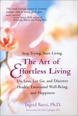 Art of Effortless Living Do Less, Let Go, and Discover Health, Emotional Well-Being, and Happiness N/A edition cover