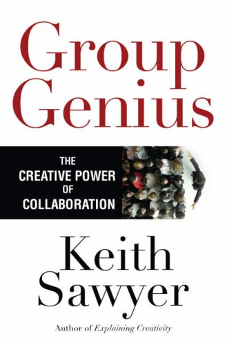 Group Genius The Creative Power of Collaboration  2008 9780465071937 Front Cover