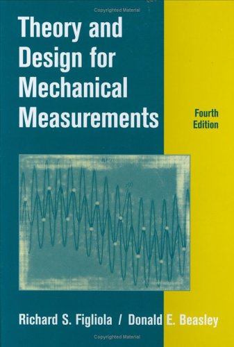 Theory and Design for Mechanical Measurements  4th 2006 (Revised) edition cover