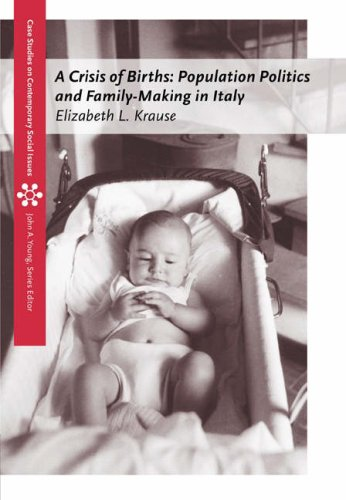 Crisis of Births Population Politics and Family-Making in Italy  2005 9780534636937 Front Cover