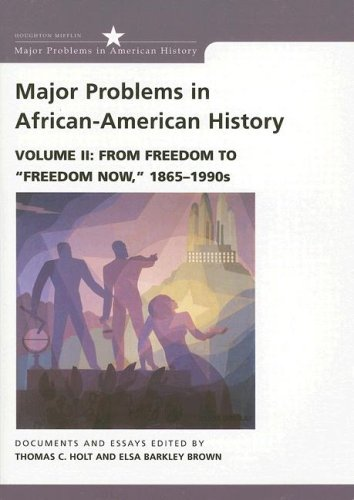Major Problems in African American History From Freedom to Freedom Now, 1865-1990s  2000 edition cover