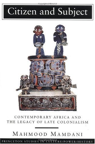 Citizen and Subject Contemporary Africa and the Legacy of Late Colonialism  1996 edition cover
