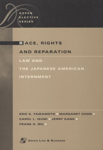 Race, Rights and Reparation The Law of the Japanese American Internment  2001 edition cover