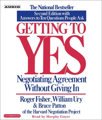 Getting to Yes : How to Negotiate Agreement Without Giving In  2003 9780743526937 Front Cover