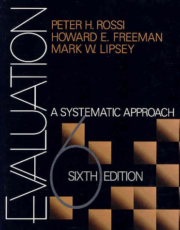 Evaluation A Systematic Approach 6th 1999 9780761908937 Front Cover
