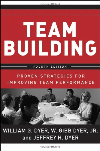 Team Building Proven Strategies for Improving Team Performance 4th 2006 (Revised) 9780787988937 Front Cover