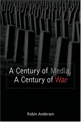 Century of Media, a Century of War   2006 9780820478937 Front Cover