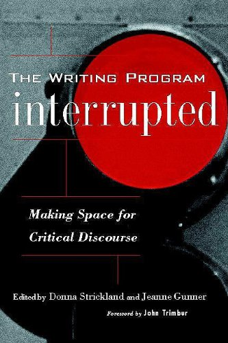 Writing Program Interrupted Making Space for Critical Discourse  2009 edition cover