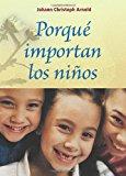 Porque Importan Los Ni�os  N/A 9780874868937 Front Cover