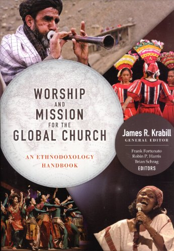 Worship and Mission for the Global Church An Ethnodoxology Handbook  2013 9780878084937 Front Cover