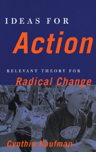 Ideas for Action Relevant Theory for Radical Change  2003 edition cover