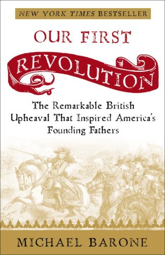 Our First Revolution The Remarkable British Upheaval That Inspired America's Founding Fathers  2007 edition cover