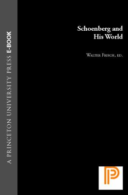 Schoenberg and His World   1999 9781400831937 Front Cover