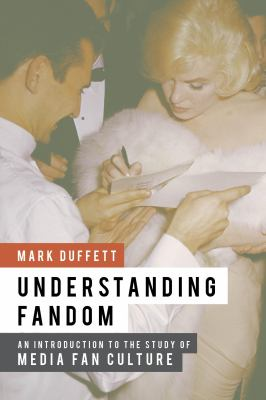 Understanding Fandom An Introduction to the Study of Media Fan Culture  2013 edition cover