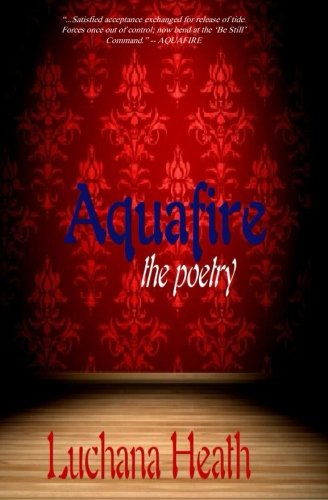 Aquafire the Poetry   2013 9781492784937 Front Cover