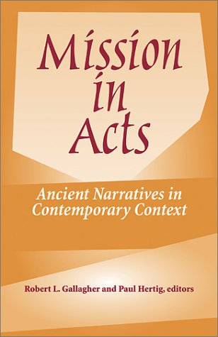 Mission in Acts Ancient Narratives in Contemporary Context  2004 edition cover