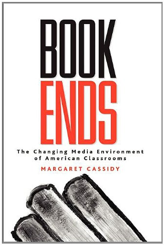 Bookends The Changing Media Environment of American Classrooms  2003 9781572734937 Front Cover