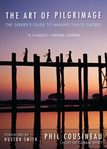 Art of Pilgrimage The Seeker's Guide to Making Travel Sacred  2012 (Revised) edition cover