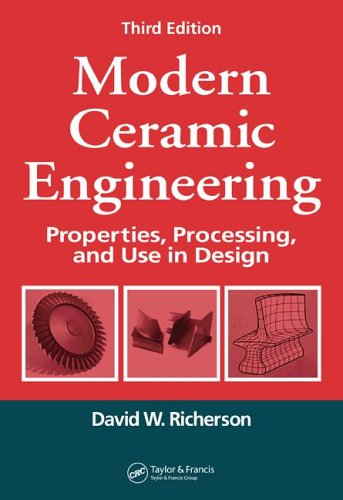 Modern Ceramic Engineering Properties, Processing, and Use in Design 3rd 2006 (Revised) edition cover