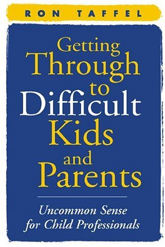 Getting Through to Difficult Kids and Parents Uncommon Sense for Child Professionals  2001 edition cover