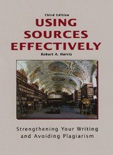 Using Sources Effectively-3rd Ed Strengthening Your Writing and Avoiding Plagiarism 3rd 2010 (Revised) edition cover