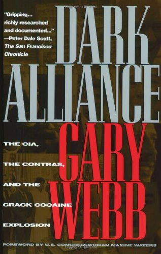 Dark Alliance The CIA, the Contras, and the Crack Cocaine Explosion 2nd 1999 (Revised) edition cover