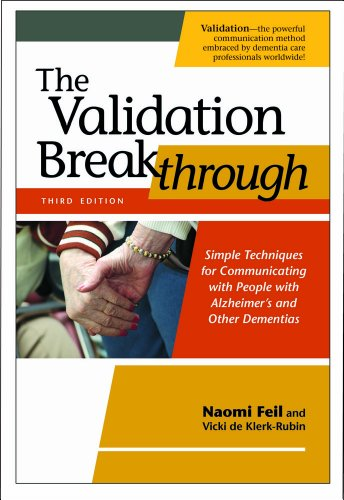 Validation Breakthrough Simple Techniques for Communicating with People with Alzheimer's and Other Dementias 3rd 2012 9781932529937 Front Cover