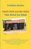 Coach Dich aus der Krise: Vom Elend ins Glück N/A edition cover