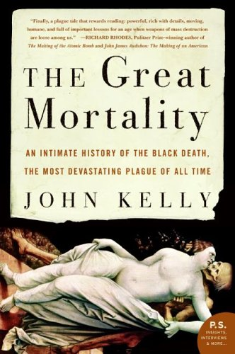 Great Mortality An Intimate History of the Black Death, the Most Devastating Plague of All Time N/A edition cover