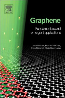 Graphene Fundamentals and Emergent Applications  2013 edition cover