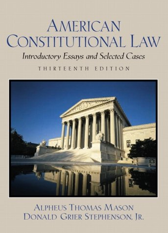 American Constitutional Law Introductory Essays and Selected Cases 13th 2002 9780130932938 Front Cover
