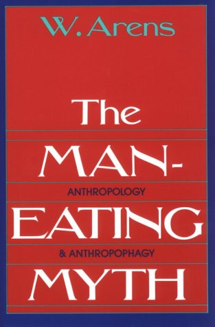 Man-Eating Myth Anthropology and Anthropophagy  1980 edition cover