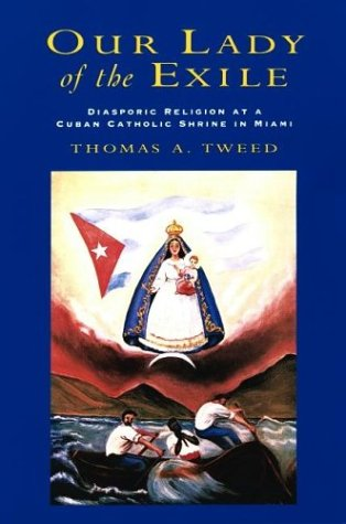 Our Lady of the Exile Diasporic Religion at a Cuban Catholic Shrine in Miami  2002 edition cover