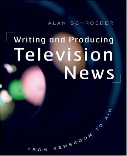 Writing and Producing Television News From Newsroom to Air  2009 edition cover