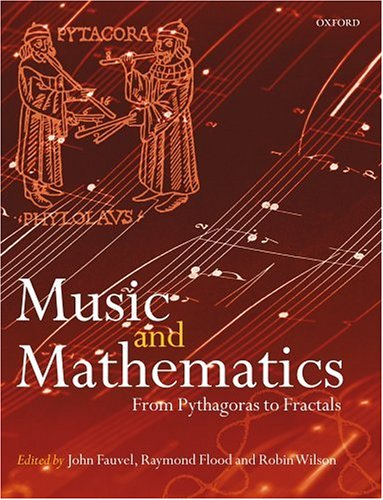 Music and Mathematics From Pythagoras to Fractals  2006 edition cover