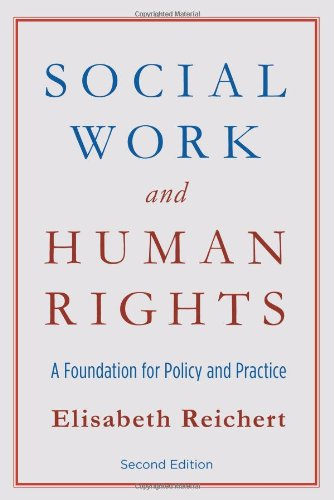 Social Work and Human Rights A Foundation for Policy and Practice 2nd 2011 9780231149938 Front Cover