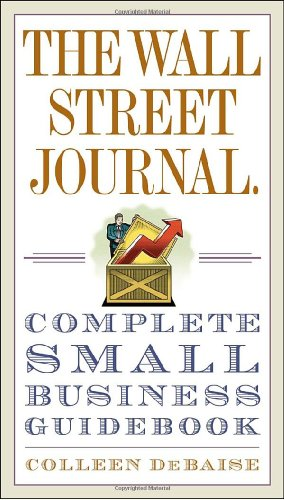 Wall Street Journal Complete Small Business Guidebook  2009 (Guide (Instructor's)) edition cover