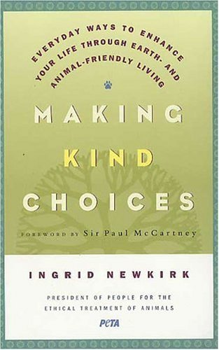 Making Kind Choices Everyday Ways to Enhance Your Life Through Earth- and Animal-Friendly Living  2005 edition cover